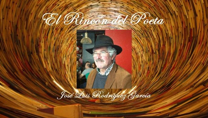 El Rincon del Poeta: Jose Luis Rodriguez Garcia