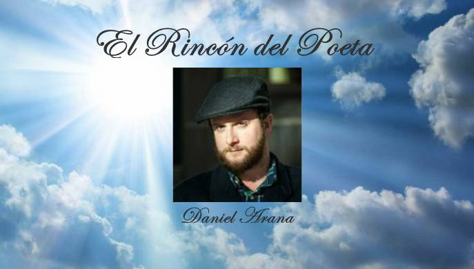 El Rincon del Poeta: Daniel Arana