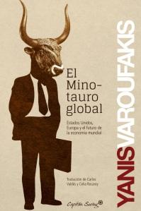 El Minotauro global. Estados Unidos, Europa y el futuro de la economía mundial