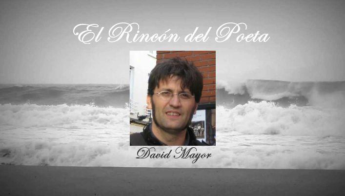 El Rincon del Poeta:David Mayor