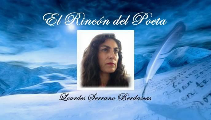 El Rincon del Poeta: Lourdes Serrano Berdascas