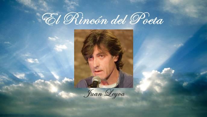 El Rincon del Poeta: Juan Leyva